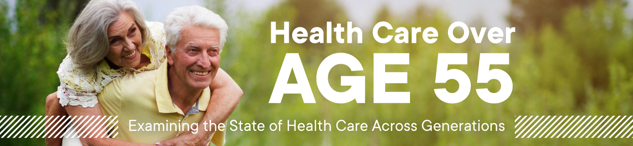 Health care over age 55 - examing state of health care across generations - Care.com