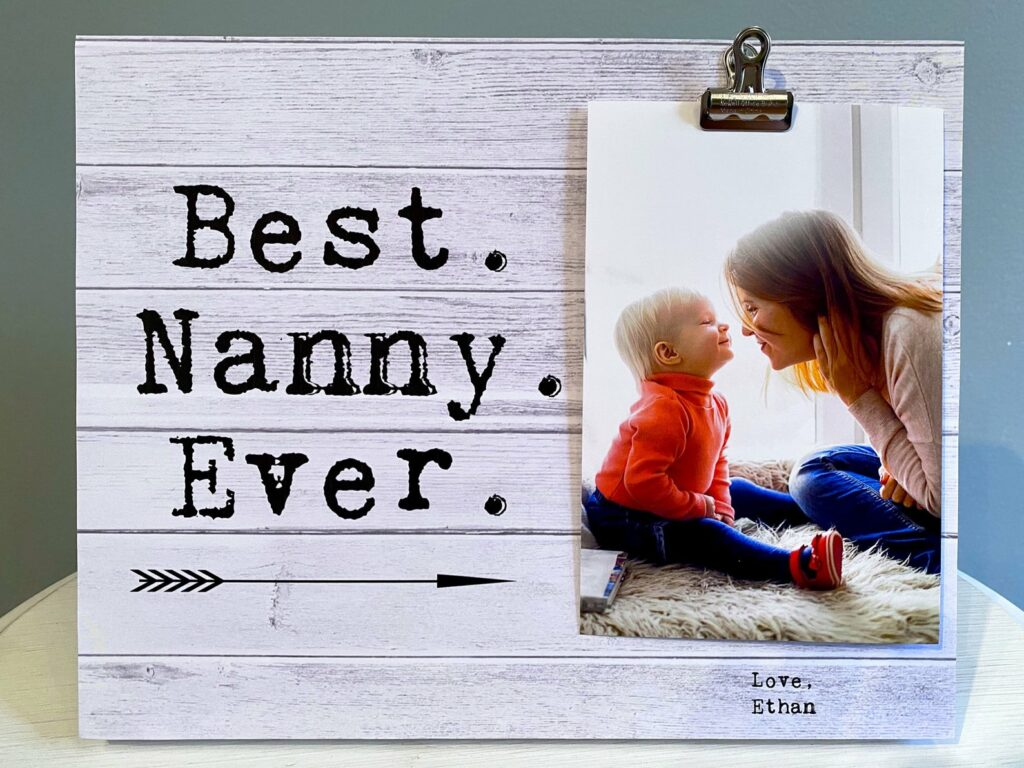 Adding a photo to this best nanny ever frame makes a nice gift